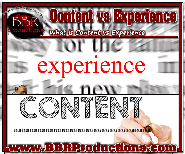 BBR Productions Inc Content vs Experience